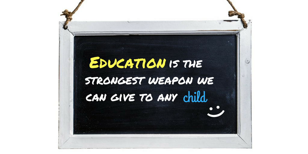 Education is the strongest weapon we can