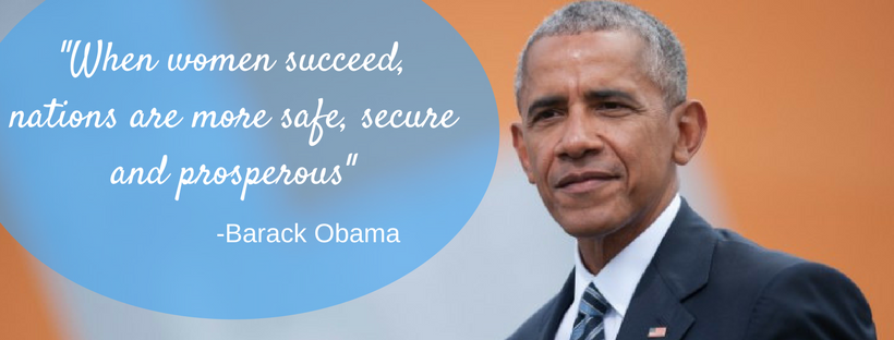 When women succeed, nations are more safe, secure and prosperous.Barack Obama