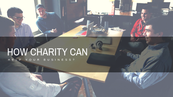 How Charity Can Help Your Business? | Benefits of Charity for Business