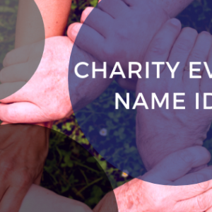 CHARITY EVENT NAME IDEAS