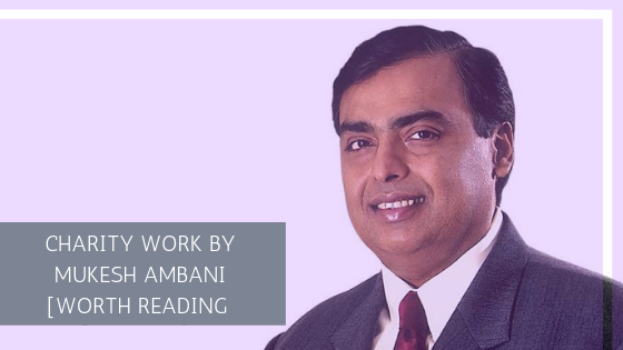 Charity Work By Mukesh Ambani