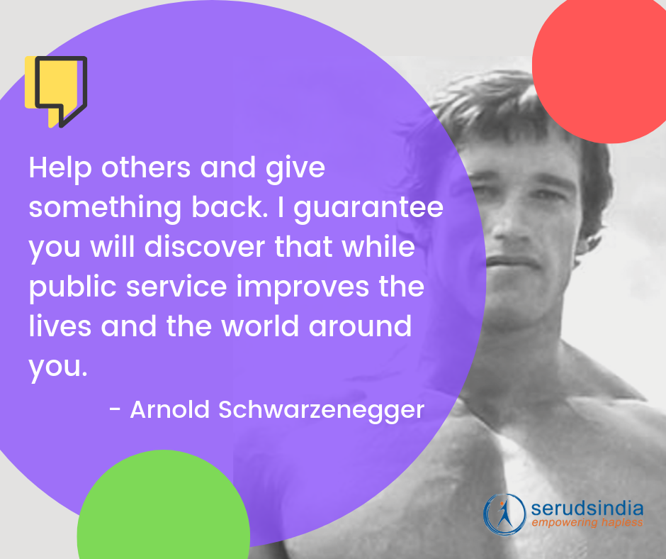 Arnold Schwarzenegger - Quotes About Helping People