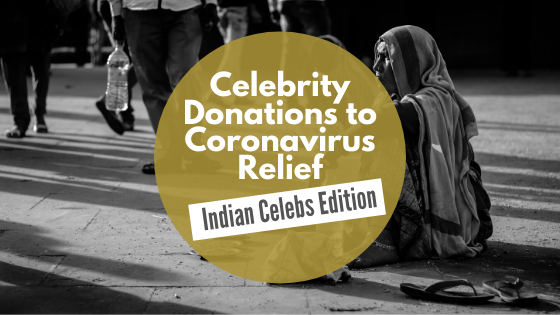 Indian Celebrity Donations for Coronavirus Charity Relief Funds